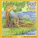 Holy und Bud: Eine Geschichte für Groß und Klein über Abschied und den Beginn einer besonderen Freundschaft