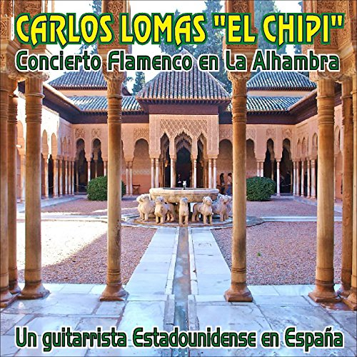 Concierto Flamenco en la Alhambra de Carlos Lomas