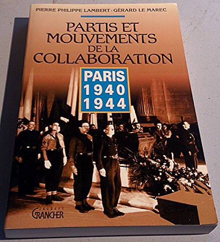 PARTIS & MOUVEMENTS DE LA COLLABORATION : PARIS 40-44