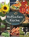 Hofladenküche: Regional – saisonal – köstlich