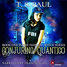 Conjuring Quantico: The Federal Witch, Book 1