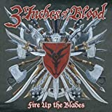 Fire Up the Blades by 3 Inches of Blood (2007-06-26)