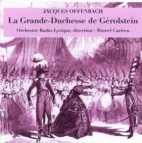 La Grande-Duchesse De Gerolstein