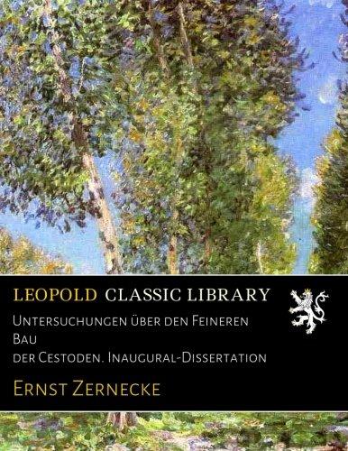 Untersuchungen über den Feineren Bau der Cestoden. Inaugural-Dissertation