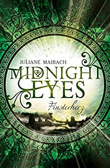 Midnight Eyes: Finsterherz von [Maibach, Juliane]
