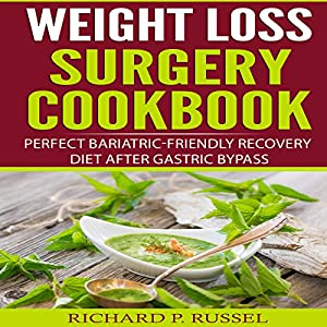 Weight Loss Surgery Cookbook Perfect Bariatric Friendly Recovery
