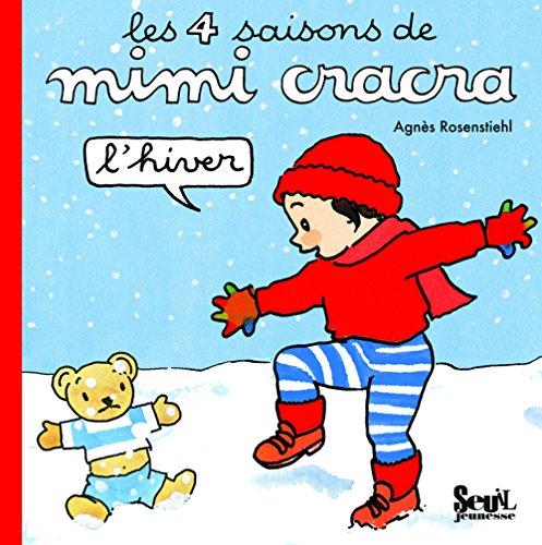 Les 4 saisons de Mimi Cracra : L'hiver por Agnès Rosenstiehl