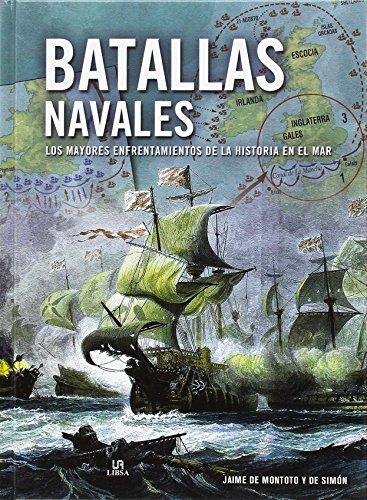 Batallas navales. Los mayores enfrentamientos de la historia en el mar (Grandes Batallas)