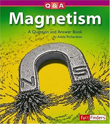 Magnetism: A Question And Answer Book