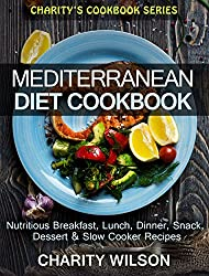 Mediterranean Diet Cookbook: Delicious Mediterranean Diet Breakfast, Lunch, Dinner, Snack, Dessert & Slow Cooker Recipes (Mediterranean Diet Recipes) (English Edition)