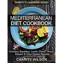 Mediterranean Diet Cookbook: Delicious Mediterranean Diet Breakfast, Lunch, Dinner, Snack, Dessert & Slow Cooker Recipes (English Edition)