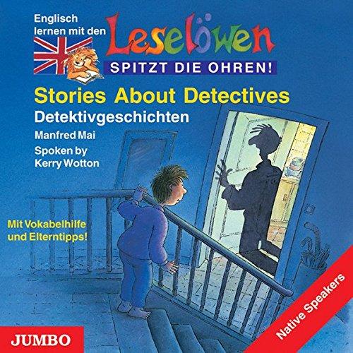 Leselöwen Stories About Detectives. CD: Detektivgeschichten. Mit Vokabelhilfe und Elterntipps! (Englisch Audio-cd Lernen)