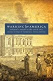 Warring for America: Cultural Contests in the Era of 1812 (Published by the Omohundro Institute of Early American History and Culture and the University of North Carolina Press)