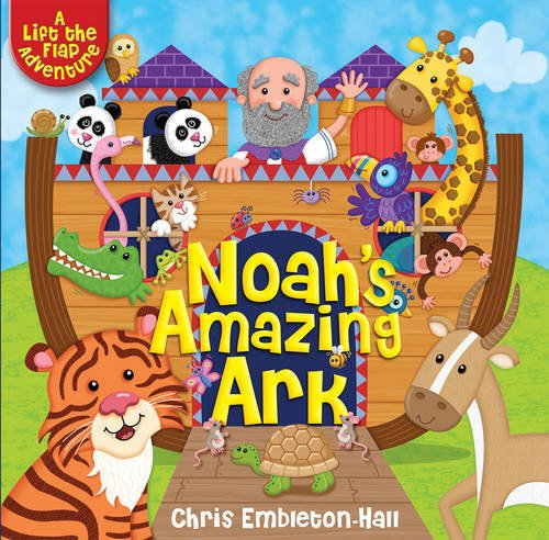 Noah's Amazing Ark: A Lift-the-Flap Adventure
