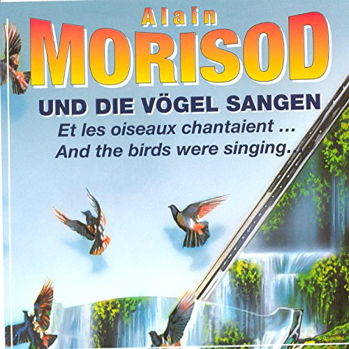 """""""Und Die Voegel Sangen/ Et Les..."""