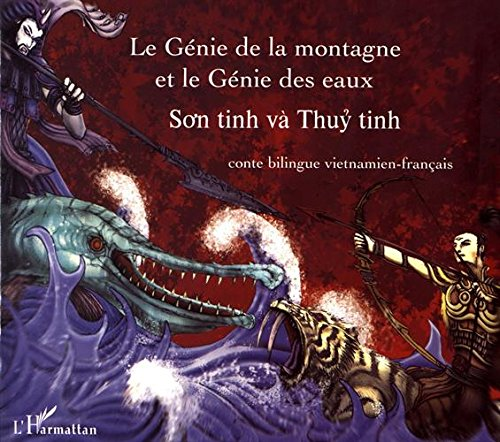 Le génie de la montagne et le génie des eaux : édition bilingue vietnamien-français