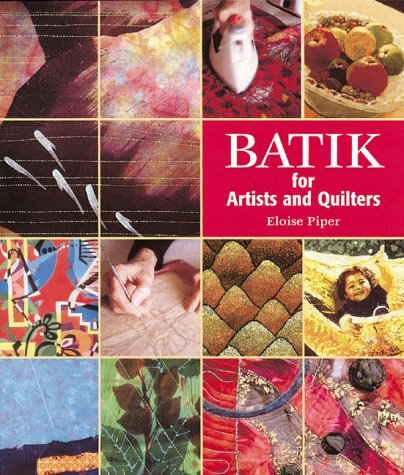 Batik: For Artists and Quilters