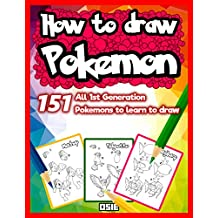 How to Draw Pokemon 151: All 1st Generation Pokemons to Learn to Draw (Pokemon Coloring Book)