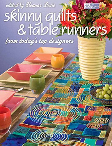 Skinny Quilts and Table Runners: From Today's Top Designers (English Edition) -