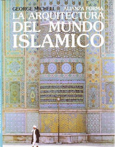 La arquitectura del mundo islámico: Su historia y significado social (Alianza Forma (Af) - Serie Especial)