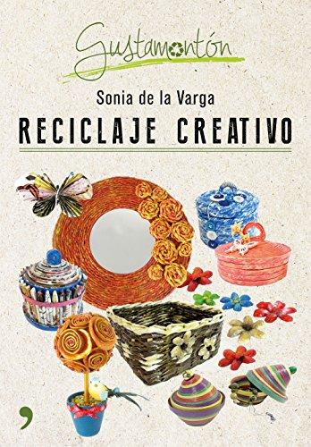 Reciclaje creativo (Fuera de Colección)