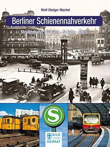 berliner-schienennahverkehr-strassenbahn-u-bahn-s-bahn-obus-bild-und-heimat-buch