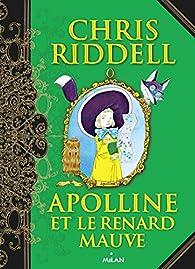 Apolline et le renard mauve par Chris Riddell