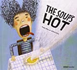 The soup`s hot