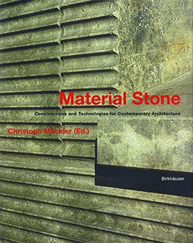 Material Stone. Constructions and Technologies for Contemporary Architecture