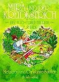Mira und der Kreidestrich: Ein Buch über die Liebe zur Erde (Spirituelle Kinderbücher)