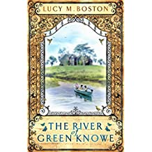 The River at Green Knowe by Lucy M. Boston (2007-08-02)