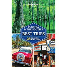 Florida & the South's Best Trips (Lonely Planet Travel Guide)