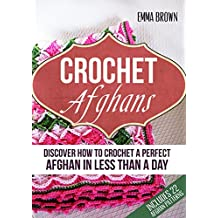 Crochet Afghans: Discover How to Crochet a Perfect Afghan in Less Than a Day (English Edition)