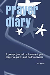 Prayer diary: A prompt journal to document your prayer requests and God's answers Paperback