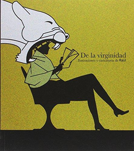 De la virginidad: Ilustraciones y caricaturas de Raúl (Ilustración)