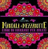 Mandala A Mezzanotte: Libro Da Colorare Per Adulti