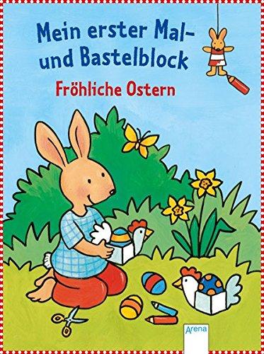 Fröhliche Ostern!: Mein erster Mal- und Bastelblock