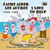 J'aime aider les autres I Love to Help (French English Bilingual Collection) (English Edition)