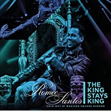 The King Stays King - Sold Out at Madison Square Garden by Romeo Santos (2012-11-06)