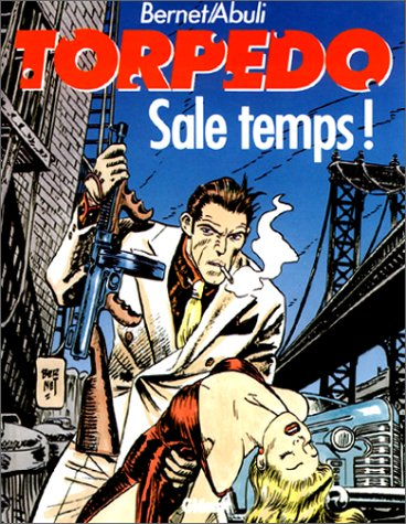 Torpedo, Tome 6 : Sale temps !