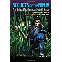 Secrets of the Ninja: The Shinobi Teachings of Hattori Hanzo by Sean Michael Wilson (2015-07-07)
