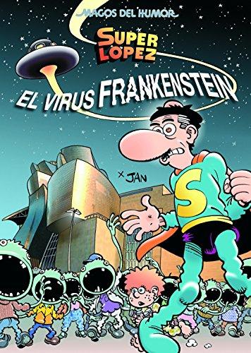 Superlópez. El virus Frankenstein por Juan López Fernández Jan