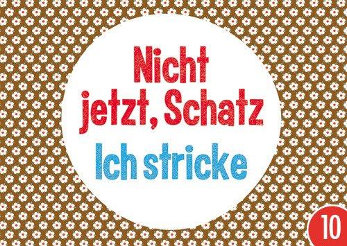 10er-Pack: Postkarte A6 +++ LUSTIG von modern times +++ NICHT JETZT, SCHATZ ICH STRICKE +++ HEITERE AUSSICHTEN