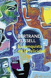 La conquista de la felicidad par Bertrand Russell