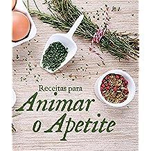 Receitas para animar o apetite (Portuguese Edition)
