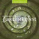 Experimentelle Gartenkunst
