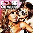F*** Me I'M Famous : Ibiza Mix '08