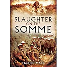 Slaughter on the Somme by John Grehan (2013-04-30)