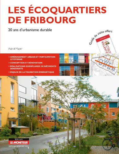 Les écoquartiers de Fribourg: 20 ans d'urbanisme durable