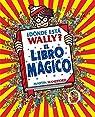 ¿Dónde está Wally? El libro mágico par Handford